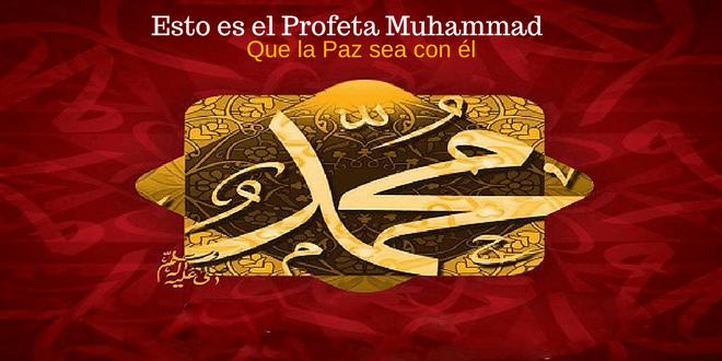 Esto es el Profeta Muhammad evnviado de Dios
