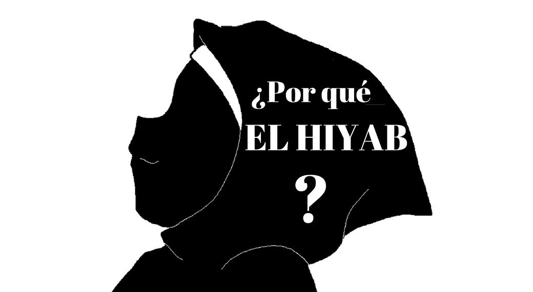 ¿Por qué el Hiyab?