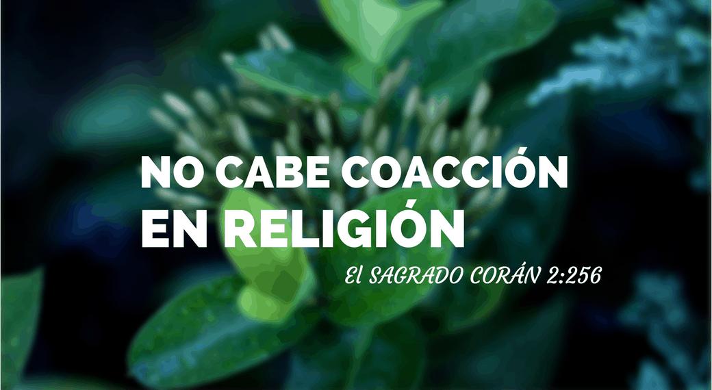 No cabe coacción en religión.